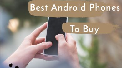 Best android phones to buy